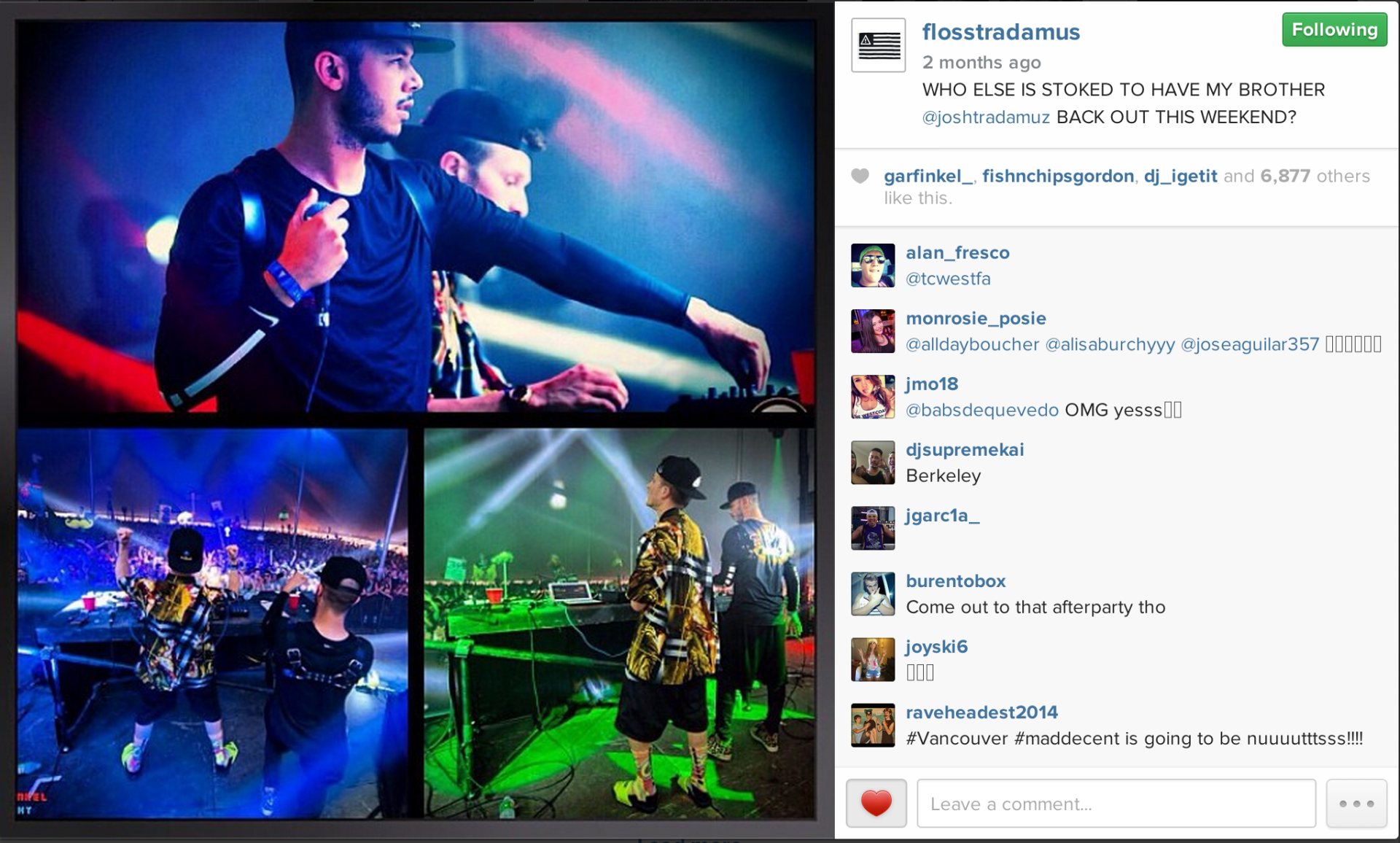 Flosstradamus sharing my photo on Instagram.